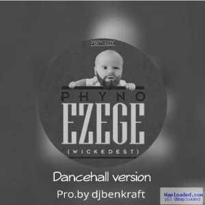 Phyno - EzeGe (Dance-Version) X Dj Benkraft